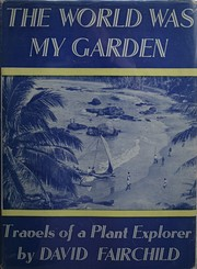 The world was my garden by David Fairchild