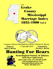Leake County Mississippi Marriage Index Vol 2 1835-1900 by Dorothy Leadbetter Murray, Nicholas Russell Murray