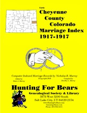 Cheyenne County Colorado Marriage Index 1917-1917 by Patrick Vernon Murray, Dixie Owens Murray