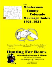 Montezuma County Colorado Marriage Index 1921-1921 by Patrick Vernon Murray, Dixie Owens Murray