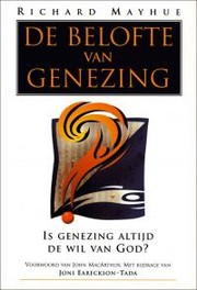 De belofte van genezing by Richard Mayhue