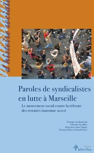 Paroles de syndicalistes en lutte à Marseille