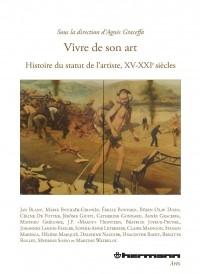 Vivre de son art. Histoire du statut de l'artiste XVe-XXIe siècles