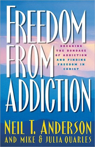 Freedom from addiction by Neil T. Anderson