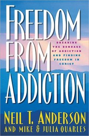 Cover of: Freedom from addiction by Neil T. Anderson
