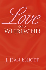 LOVE ON A WHIRLWIND by J. Jean Elliott