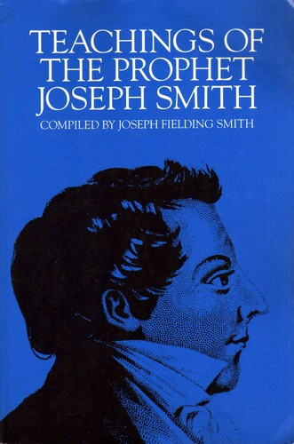 Teachings of the prophet Joseph Smith