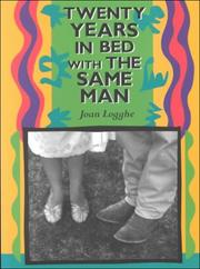 Twenty Years in Bed with the Same Man by Joan Logghe