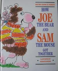 How Joe the bear and Sam the mouse got together