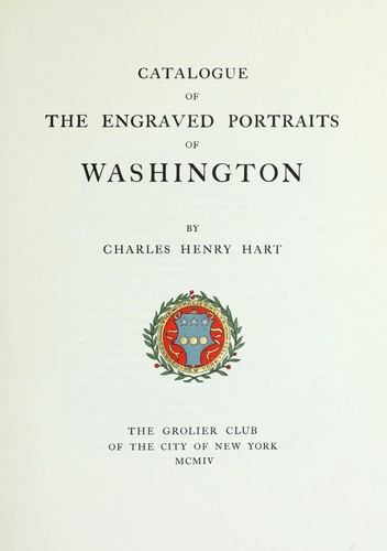 Catalogue of the engraved portraits of Washington