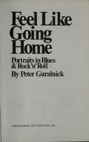 Feel like going home; portraits in blues & rock n' roll PDF
