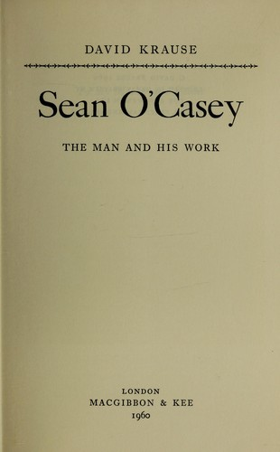Sean O'Casey, the man and his work