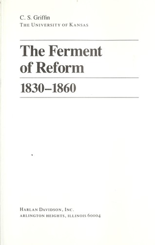 The ferment of reform, 1830-1860
