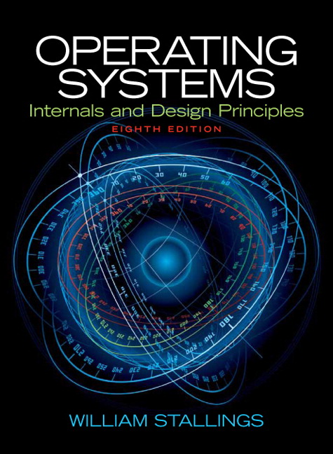 Operating systems internals and design principles 8th edition.