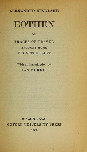 Download Eothen, or, Traces of travel brought home from the East