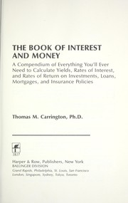 The book of interest and money : a compendium of everything you'll ever need to know to calculate yields, rates of interest, and rates of return on investments, loans, mortgages, and insurance policies PDF