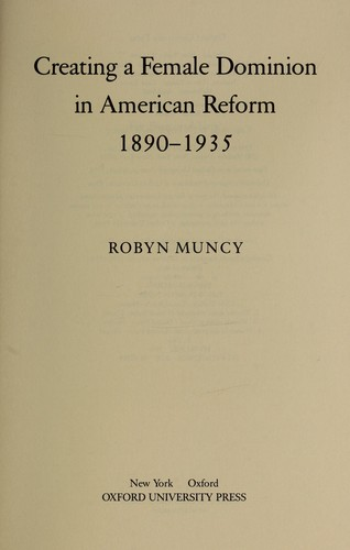 Download Creating a female dominion in American reform, 1890-1935