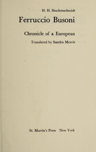Ferruccio Busoni; chronicle of a European