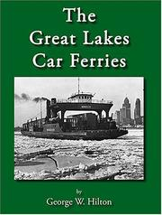 The Great Lakes car ferries by George Woodman Hilton