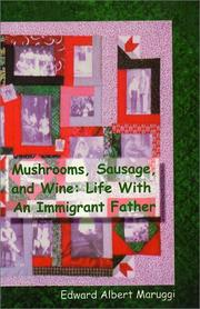 Mushrooms, sausage, and wine by Edward Albert Maruggi