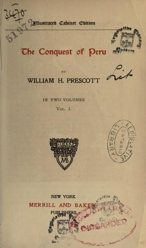 The Conquest of Peru – Vol. I