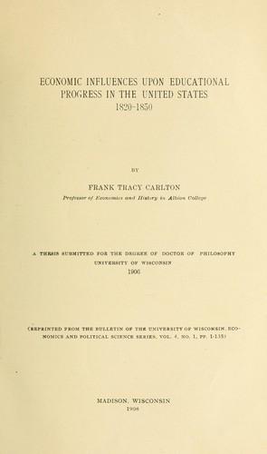 Economic influences upon educational progress in the United States, 1820-1850