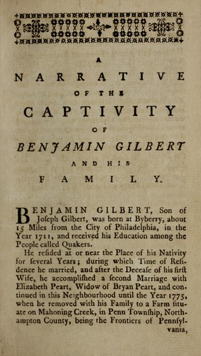 A narrative of the captivity and sufferings of Benjamin Gilbert and his family