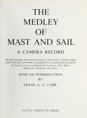 The Medley of mast and sail : a camera record : 407 photographic illustrations of many of the world's vanished sailing craft, both great and small PDF