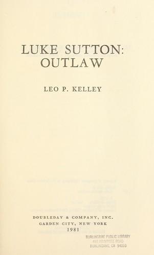 Luke Sutton, outlaw