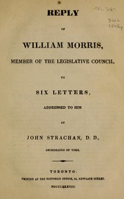 Reply of William Morris member of the Legislative Council of Upper Canada, to six letters addressed to him by John Strachan, D.D., archdeacon of York PDF