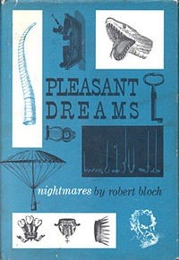 Pleasant dreams–nightmares
