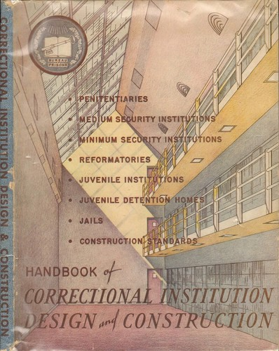 Handbook of correctional institution design and construction