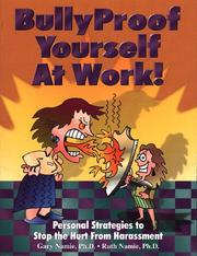 Cover of: BullyProof yourself at work! by Gary Namie
