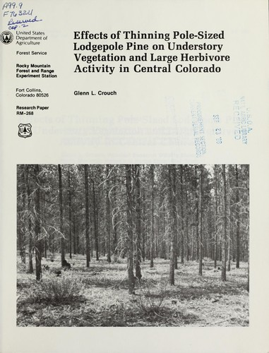 Download Effects of thinning pole-sized lodgepole pine on understory vegetation and large herbivore activity in central Colorado