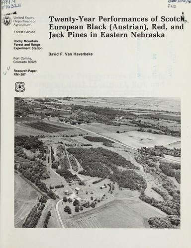 Download Twenty-year performances of Scotch, European black (Austrian), red, and jack pines in eastern Nebraska