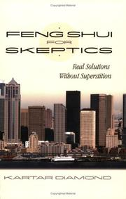 Feng Shui For Skeptics by Kartar Diamond