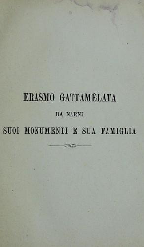 Erasmo Gattamelata da Narni: suoi monumenti e sua famiglia