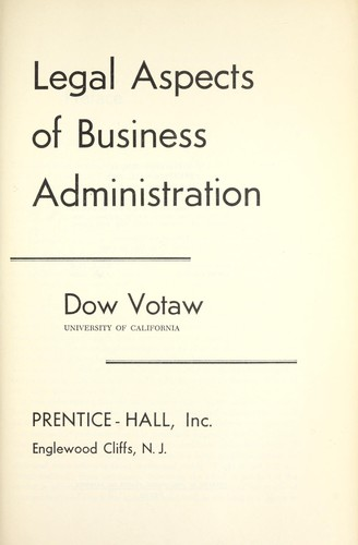 Legal aspects of business administration.