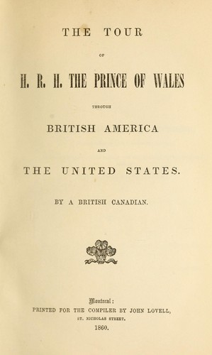 Download The tour of H.R.H. the Prince of Wales through British America and the United States.