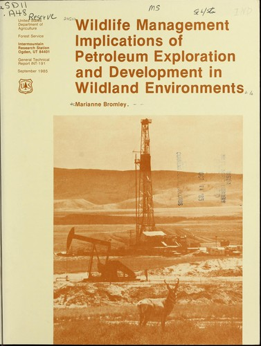 Wildlife management implications of petroleum exploration and development in wildland environments