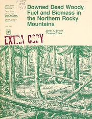 Downed dead woody fuel and biomass in the northern Rocky Mountains PDF