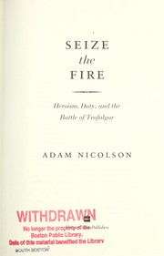 Seize the fire : heroism, duty, and the Battle of Trafalgar PDF