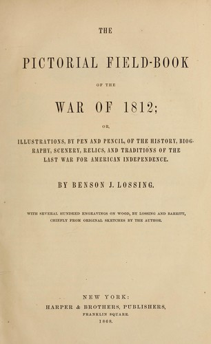 The pictorial field-book of the War of 1812