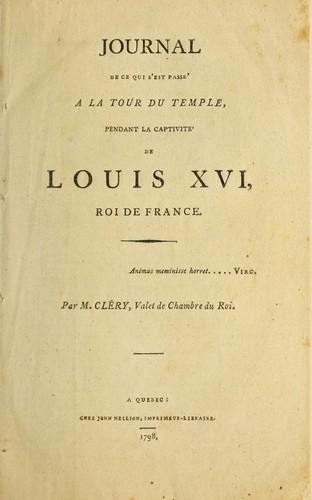 Journal de ce qui s'est passé à la tour du Temple pendant la captivité de Louis XVI, roi de France