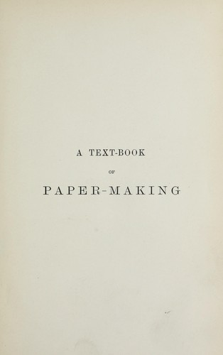 Download A text-book of paper-making