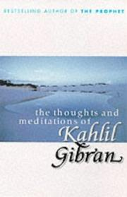The thoughts and meditations of Kahlil Gibran
