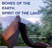 Bones of the Earth, Spirit of the Land - The Sculpture of John Van Alstine PDF