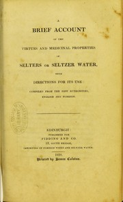 A brief account of the virtues and medicinal properties of selters or seltzer water, with directions for its use : compiled from the best authorities, English and foreign PDF