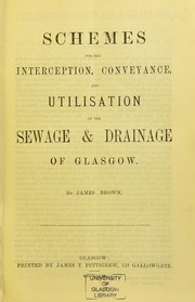 Schemes for the interception, conveyance, and utilisation of the sewage & drainage of Glasgow PDF