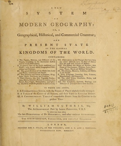 A new system of modern geography, or, A geographical, historical, and commercial grammar and present state of the several kingdoms of the world
